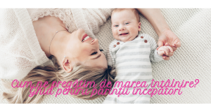 ghid pentru părinții începători (1)