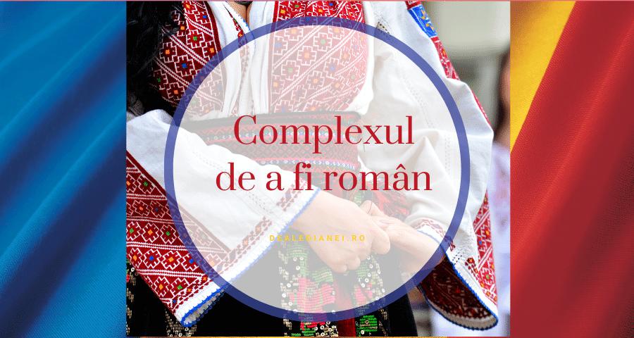 complexul de a fi român